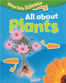 Ways Into Science: All About Plants, Paperback / softback Book