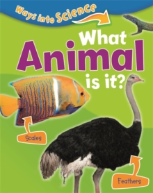 Ways Into Science: What Animal Is It?, Hardback Book
