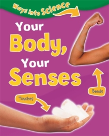 Ways Into Science: Your Body, Your Senses, Paperback Book