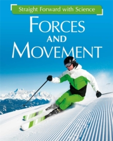 Straight Forward with Science: Forces and Movement, Paperback / softback Book
