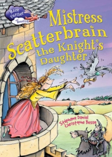 Race Further with Reading: Mistress Scatterbrain the Knight's Daughter, Hardback Book