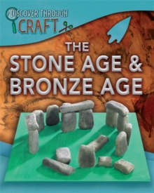Discover Through Craft: The Stone Age and Bronze Age, Paperback Book