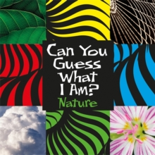 Can You Guess What I Am?: Nature, Paperback Book