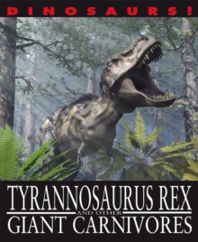 Dinosaurs!: Tyrannosaurus Rex and other Giant Carnivores, Paperback Book