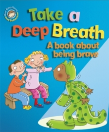 Take a Deep Breath: A Book About Being Brave, Paperback Book