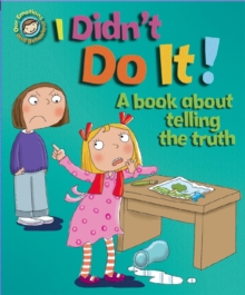 I Didn't Do It!: A book about telling the truth, Paperback Book