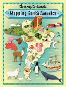 Close-up Continents: Mapping South America, Paperback Book