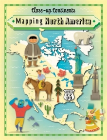 Close-up Continents: Mapping North America, Hardback Book