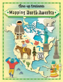 Close-up Continents: Mapping North America, Paperback Book