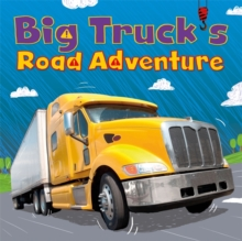 Digger and Friends: Big Truck's Road Adventure, Paperback / softback Book