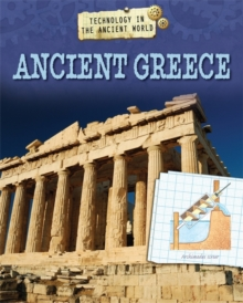 Technology in the Ancient World: Ancient Greece, Hardback Book