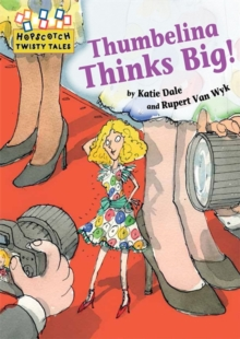 Hopscotch Twisty Tales: Thumbelina Thinks Big, Paperback Book