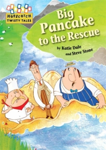 Hopscotch Twisty Tales: Big Pancake to the Rescue, Paperback Book