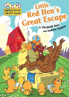 Hopscotch Twisty Tales: Little Red Hen's Great Escape, Paperback Book