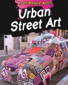Is It Really Art?: Urban Street Art, Hardback Book