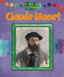 Great Artists of the World: Claude Monet, Hardback Book