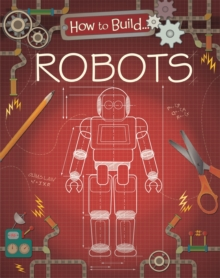 How to Build... Robots, Paperback / softback Book