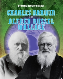 Dynamic Duos of Science: Charles Darwin and Alfred Russel Wallace, Hardback Book