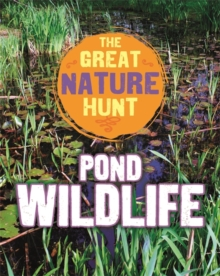 The Great Nature Hunt: Pond Wildlife, Paperback / softback Book