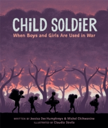 Child Soldier: When Boys and Girls are Used in War, Hardback Book