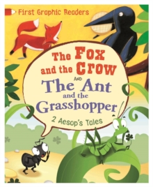 First Graphic Readers: Aesop: the Ant and the Grasshopper & the Fox and the Crow, Hardback Book