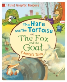First Graphic Readers: Aesop: The Hare and the Tortoise & The Fox and the Goat, Hardback Book