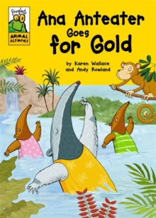 Froglets: Animal Olympics: Ana Anteater Goes for Gold, Paperback / softback Book