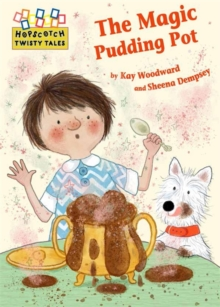 Hopscotch Twisty Tales: The Magic Pudding Pot, Paperback / softback Book