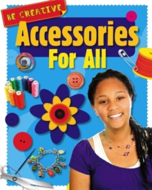Be Creative: Accessories For All, Paperback / softback Book