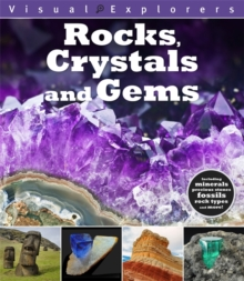 Visual Explorers: Rocks, Crystals and Gems, Hardback Book