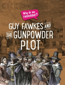 Why do we remember?: Guy Fawkes and the Gunpowder Plot, Hardback Book