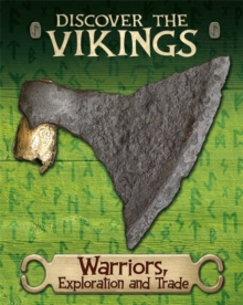 Discover the Vikings: Warriors, Exploration and Trade, Hardback Book