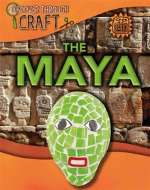 Discover Through Craft: The Maya, Hardback Book