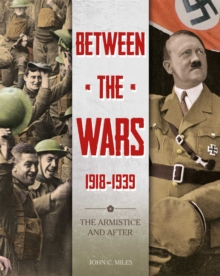 Between the Wars: 1918-1939: The Armistice and After, Hardback Book
