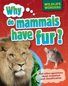 Wildlife Wonders: Why Do Mammals Have Fur?, Paperback / softback Book