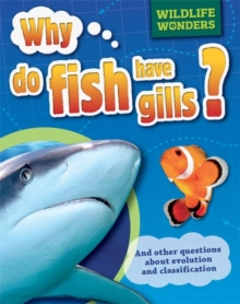 Wildlife Wonders: Why Do Fish Have Gills?, Paperback Book