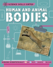 Science Skills Sorted!: Human and Animal Bodies, Hardback Book