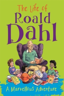 The Life of Roald Dahl : A Marvellous Adventure, Paperback Book
