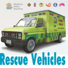Mechanic Mike's Machines: Rescue Vehicles, Paperback Book