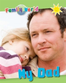 Family World: My Dad, Paperback Book