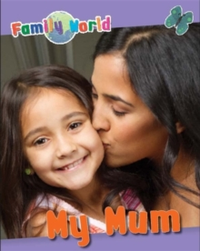 Family World: My Mum, Paperback Book