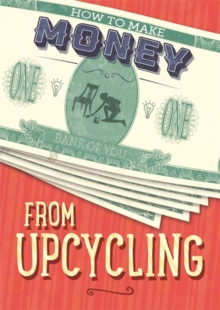 How to Make Money from Upcycling, Hardback Book