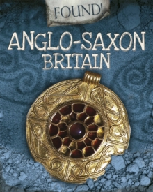 Found!: Anglo-Saxon Britain, Hardback Book