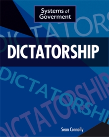 Systems of Government: Dictatorship, Paperback / softback Book