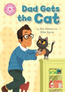 Reading Champion: Dad Gets the Cat : Independent Reading Pink 1A, Hardback Book