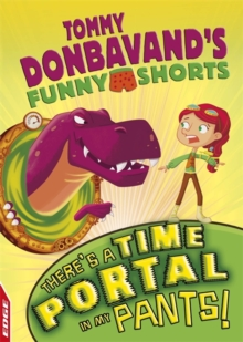EDGE: Tommy Donbavand's Funny Shorts: There's A Time Portal In My Pants!, Paperback / softback Book