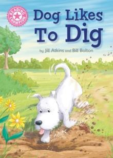 Reading Champion: Dog Likes to Dig : Independent Reading Pink 1A, Paperback / softback Book