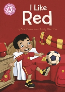 Reading Champion: I Like Red : Independent Reading Pink 1B, Hardback Book