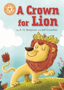 Reading Champion: A Crown for Lion : Independent Reading Orange 6, Paperback / softback Book
