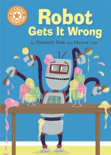 Reading Champion: Robot Gets It Wrong : Independent Reading Orange 6, Paperback / softback Book